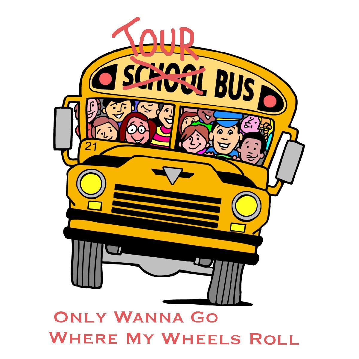 Tour Bus - Only Wanna Go Where My Wheels Roll art